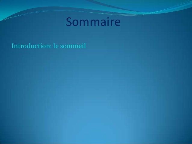 Sommaire Introduction: le sommeil 1-Pourquoi dormons-nous?     