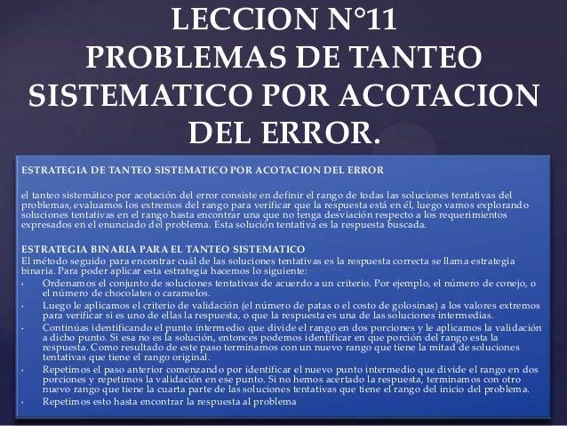 LECCION N°11 PROBLEMAS DE TANTEO SISTEMATICO POR ACOTACION DEL ERROR. ESTRATEGIA DE TANTEO SISTEMATICO POR ACOTACION DEL E...