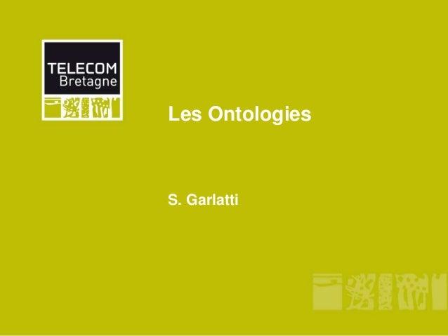 Les Ontologies  S. Garlatti
