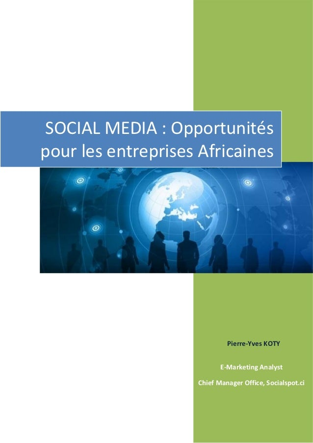 SOCIALMEDIA:Opportunités     pourlesentreprisesAfricaines           ...