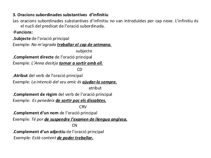 <ul><li>3. Oracions subordinades substantives  d'infinitiu </li></ul><ul><li>Les oracions subordinades substantives d'infi...
