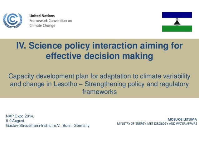 MOSUOE LETUMA MINISTRY OF ENERGY, METEOROLOGY AND WATER AFFAIRS IV. Science policy interaction aiming for effective decisi...