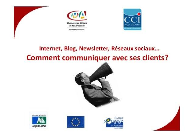 Internet, Blog, Newsletter, Réseaux sociaux… Comment communiquer avec ses clients?