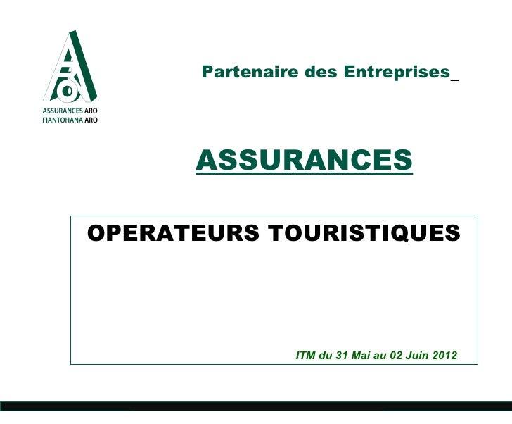 Partenaire des Entreprises      ASSURANCESOPERATEURS TOURISTIQUES                ITM du 31 Mai au 02 Juin 2012