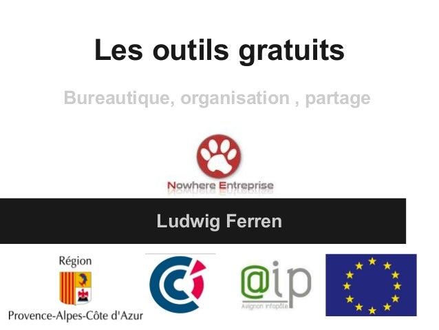 Les outils gratuitsLudwig FerrenBureautique, organisation , partage