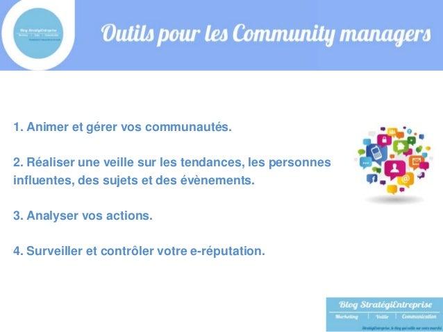 1. Animer et gérer vos communautés.  2. Réaliser une veille sur les tendances, les personnes  influentes, des sujets et de...