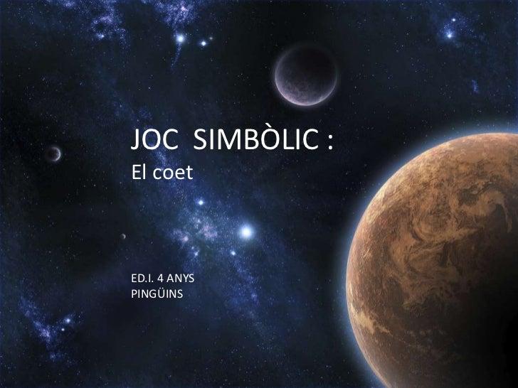 JOC  SIMBÒLIC :<br />El coet<br />ED.I. 4 ANYS<br />PINGÜINS<br />