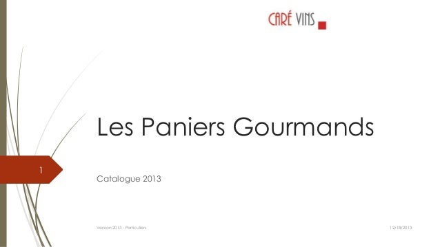 Les Paniers Gourmands 1  Catalogue 2013  Version 2013 - Particuliers  12/18/2013