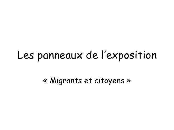 Les panneaux de l'exposition «Migrants et citoyens»
