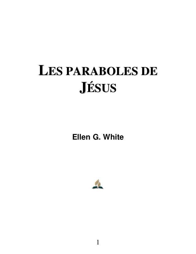 1 LLEESS PPAARRAABBOOLLEESS DDEE JJÉÉSSUUSS Ellen G. White