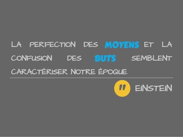"""LA PERFECTION DES MOYENS ET LACONFUSION DES BUTS SEMBLENTCARACTÉRISER NOTRE ÉPOQUEEINSTEIN""""MOYENSBUTS"""