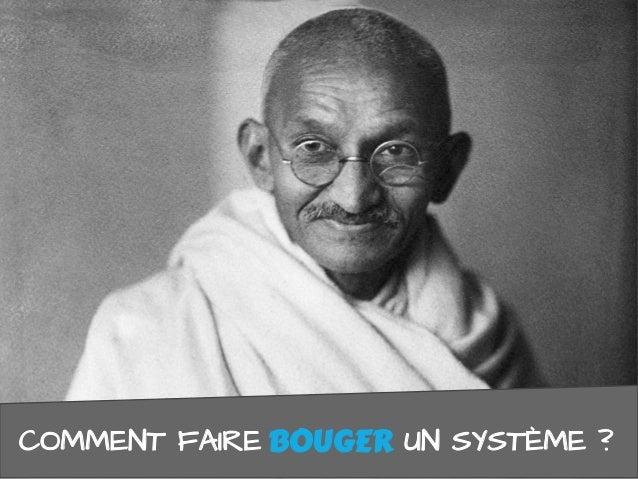 COMMENT FAIRE BOUGER UN SYSTÈME ?BOUGER