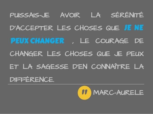 PUISSAIS-JE AVOIR LA SÉRÉNITÉDACCEPTER LES CHOSES QUE JE NEPEUX CHANGER , LE COURAGE DECHANGER LES CHOSES QUE JE PEUXET LA...