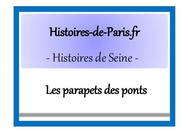 HistoiresHistoires--dede--Paris.frParis.fr - Histoires de Seine - Les parapets des ponts