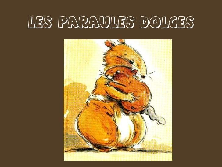 LES PARAULES DOLCES