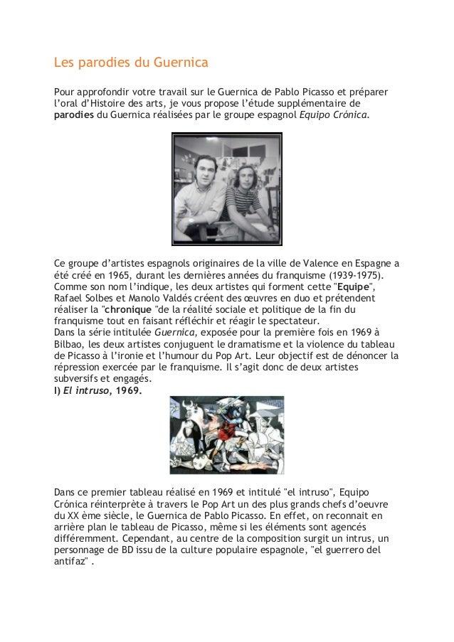 Les parodies du Guernica Pour approfondir votre travail sur le Guernica de Pablo Picasso et préparer l'oral d'Histoire des...