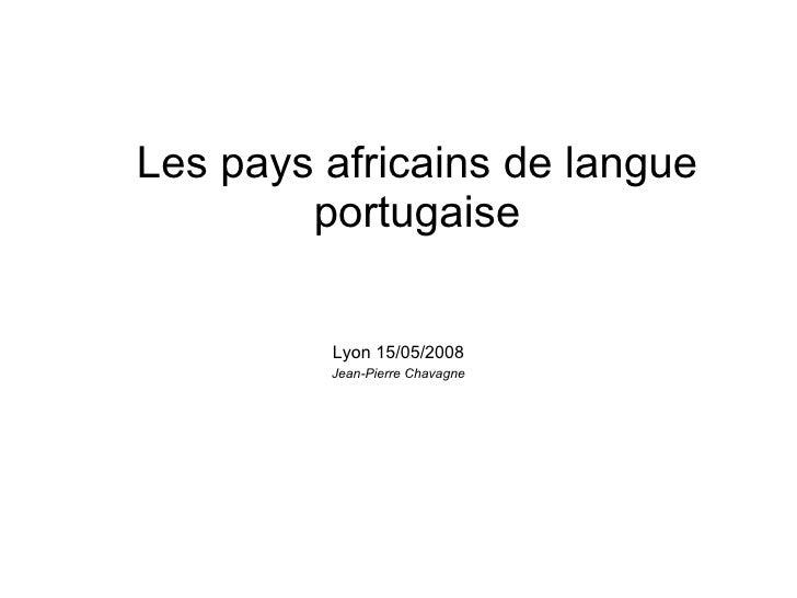 Les pays africains de langue portugaise Jean-Pierre Chavagne