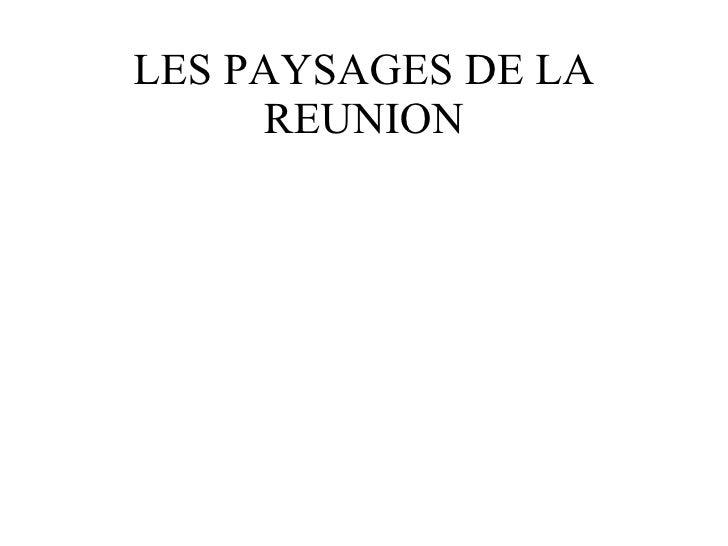 LES PAYSAGES DE LA REUNION