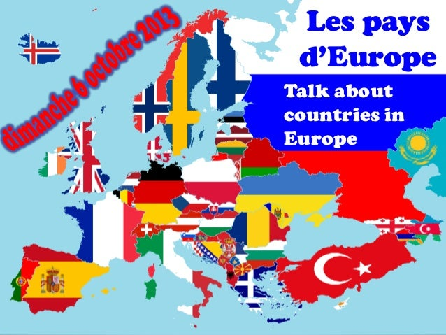 Talk about countries in Europe Les pays d'Europe
