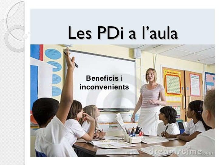 Les PDi a l'aula Beneficis i inconvenients
