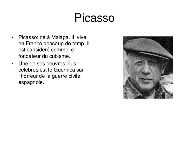 Picasso• Picasso: né à Malaga. Il vive  en France beacoup de temp. Il  est consideré comme le  fondateur du cubisme.• Une ...