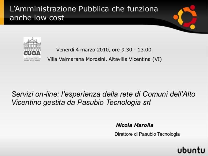 L'Amministrazione Pubblica che funzionaanche low cost              Venerdì 4 marzo 2010, ore 9.30 - 13.00           Villa ...