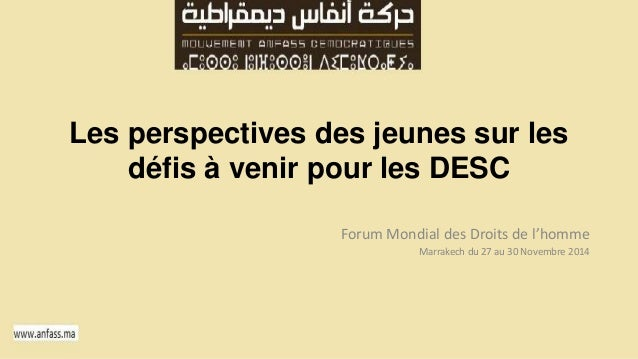 Les perspectives des jeunes sur les  défis à venir pour les DESC  Forum Mondial des Droits de l'homme  Marrakech du 27 au ...