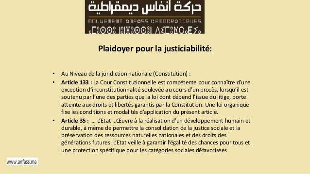 Plaidoyer pour la justiciabilité:  • Au Niveau de la juridiction nationale (Constitution) :  • Article 133 : La Cour Const...