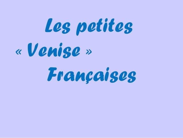 Les petites «Venise» Françaises