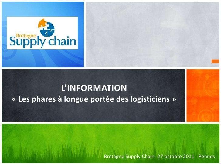 L'INFORMATION« Les phares à longue portée des logisticiens »                          Bretagne Supply Chain -27 octobre 20...