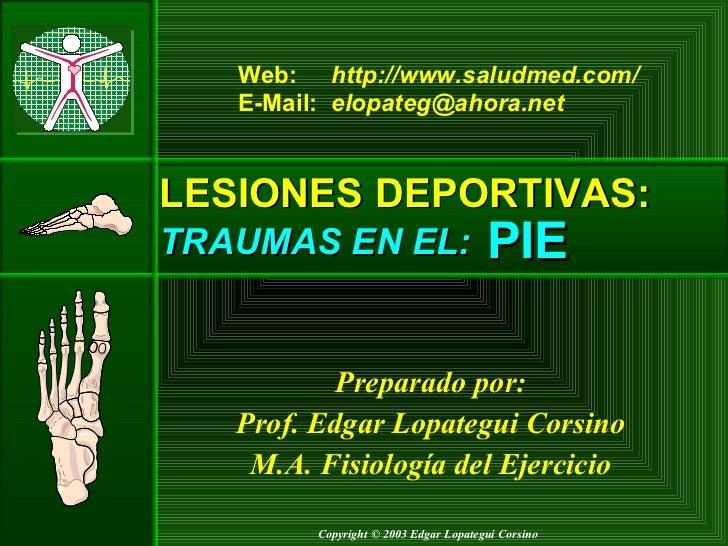 Preparado por: Prof. Edgar Lopategui Corsino M.A. Fisiología del Ejercicio Copyright © 2003 Edgar Lopategui Corsino LESION...