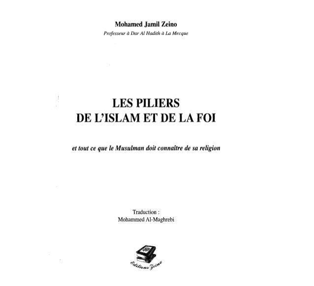 Mohamed Jamil Zeino Professeur aDar Al Hadith aLa Mecque LES PILIERS   DE L'ISLAM ET DE LA FOI   et tout ce que Ie Musulma...