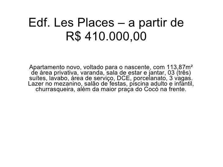 Edf. Les Places – a partir de R$ 410.000,00 Apartamento novo, voltado para o nascente, com 113,87m² de área privativa, var...
