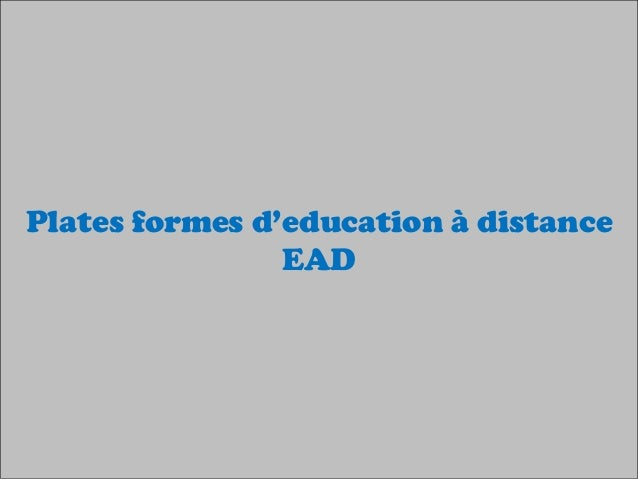 Plates formes d'education à distance EAD