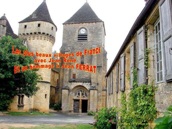 Les plus beaux villages de France avec Jean René Et un hommage à Jean FERRAT Ouvrez le son et cliquez pour avancer