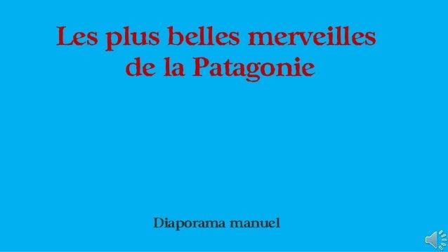 Les plus belles merveilles de la Patagonie Diaporama manuel