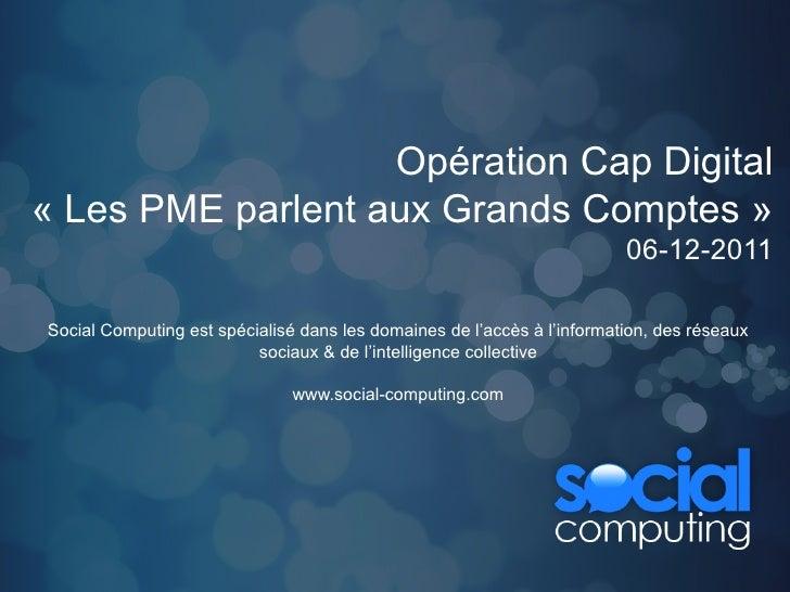 Opération Cap Digital« Les PME parlent aux Grands Comptes »                                                               ...
