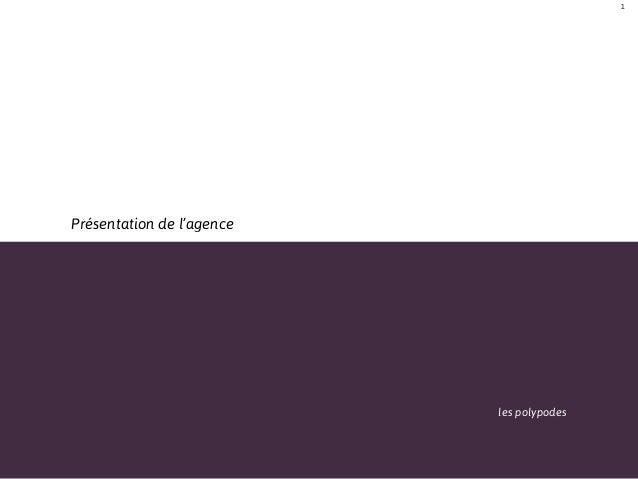 1Présentation de l'agence                           les polypodes