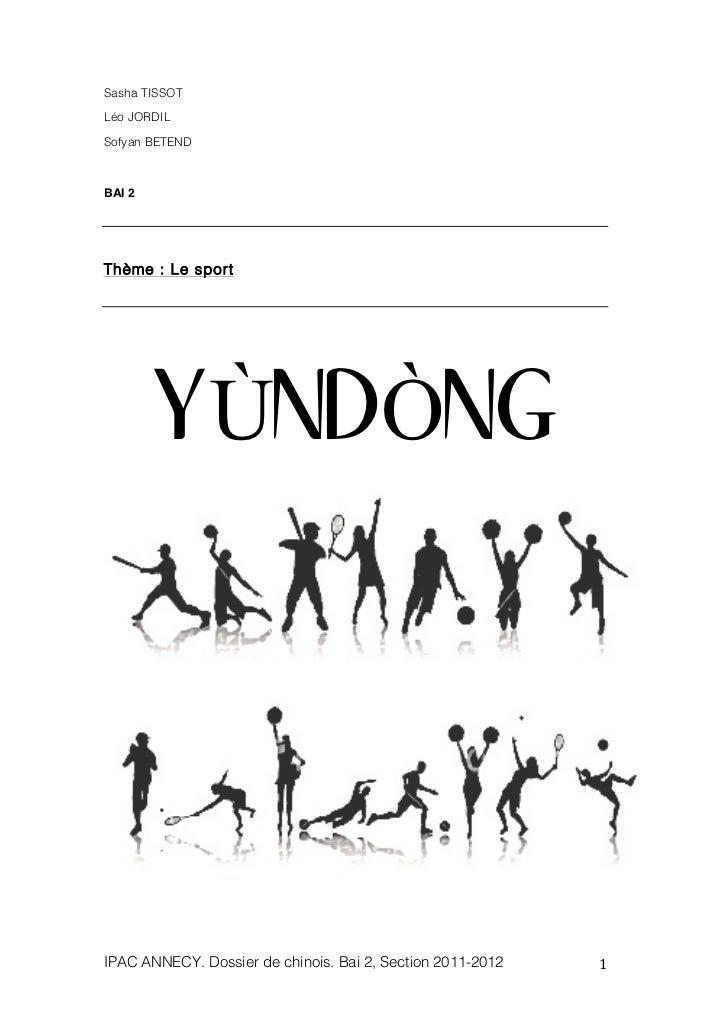 Sasha TISSOTLéo JORDILSofyan BETENDBAI 2Thème : Le sport        YÙNDÒNG IPAC ANNECY. Dossier de chinois. Bai 2, Section ...