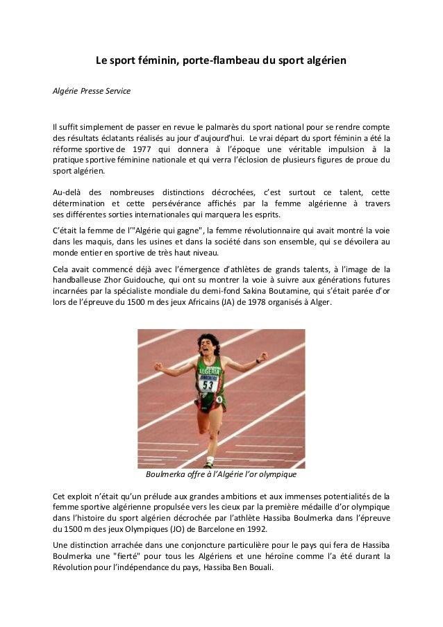 Le sport féminin, porte-flambeau du sport algérien Algérie Presse Service Il suffit simplement de passer en revue le palma...