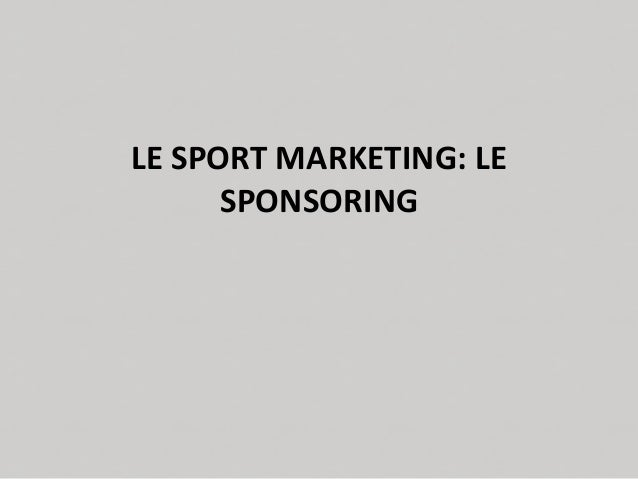 LE SPORT MARKETING: LE SPONSORING