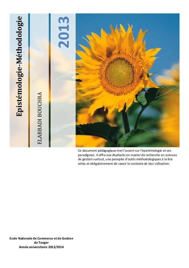 2013 ELABBADI BOUCHRA  Epistémologie-Méthodologie  Ce document pédagogique met l'accent sur l'épistémologie et ses paradig...