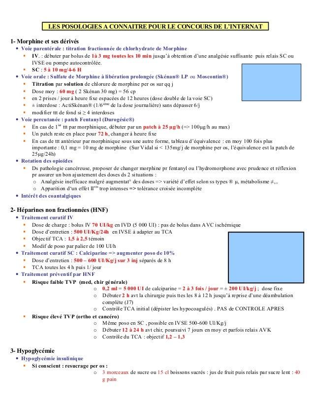 LES POSOLOGIES A CONNAITRE POUR LE CONCOURS DE L'INTERNAT 1- Morphine et ses dérivés • Voie parentérale : titration fracti...
