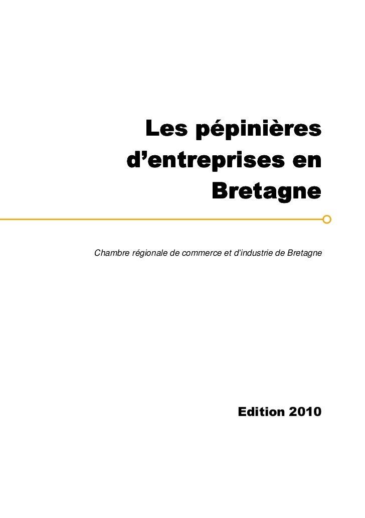 Les pépinières       d'entreprises en              BretagneChambre régionale de commerce et d'industrie de Bretagne       ...