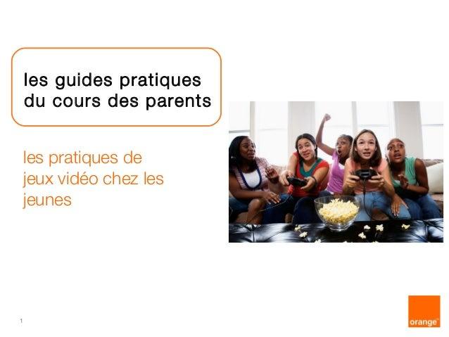 1  les guides pratiques  du cours des parents  les pratiques de  jeux vidéo chez les  jeunes