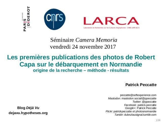 1/96 Blog Déjà Vu dejavu.hypotheses.org Les premières publications des photos de Robert Capa sur le débarquement en Norman...