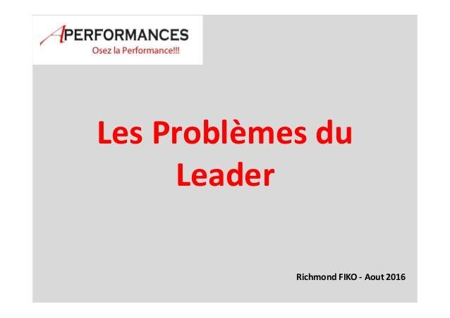 Les Problèmes du Leader Richmond FIKO - Aout 2016