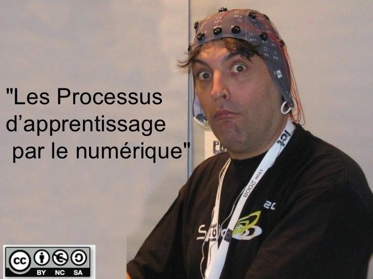 """""""Les Processusd'apprentissage par le numérique"""""""