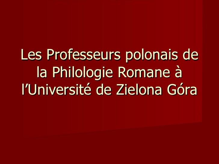 Les Professeurs  polonais  de la Philologie Romane à l'Université de Zielona Góra