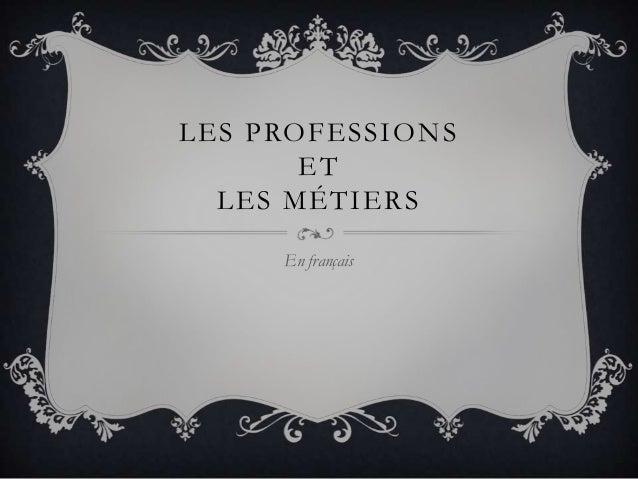 LES PROFESSIONSETLES MÉTIERSEn français